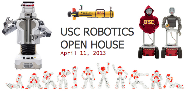 USC Robotics Open House, Thursday, April 11th